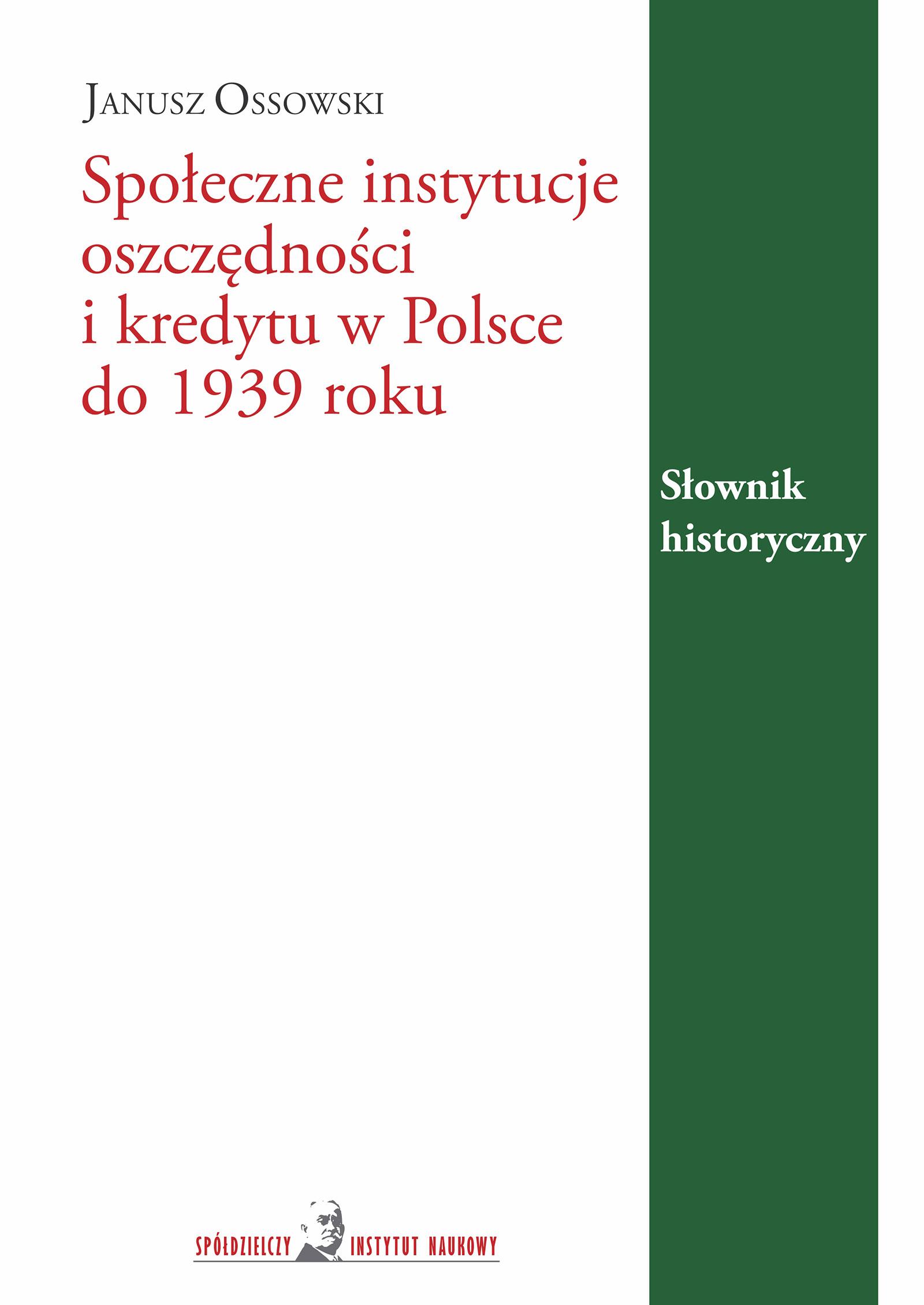 Janusz Ossowski, Społeczne instytucje oszczędności i kredytu w Polsce do 1939 roku. Słownik historyczny