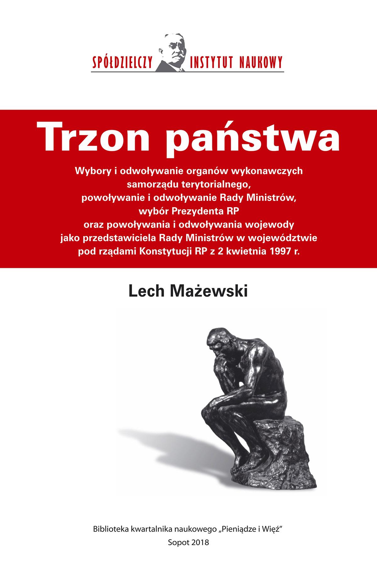 Lech Mażewski, Trzon państwa