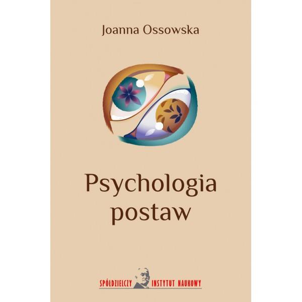 Psychologia postaw - Joanna Ossowska